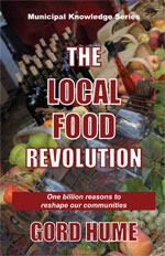 The Local Food Revolution - Gord Hume