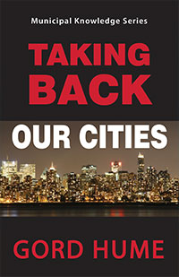 Taking Back Our Cities by Gord Hume
