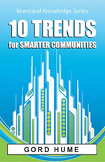 10 Trends for Smarter Communities by Gord Hume